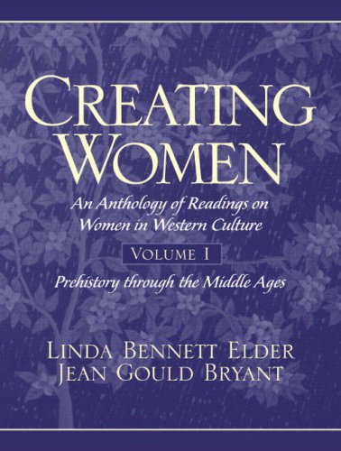 9780137596225: Creating Women: Prehistory Through the Middle Ages v. 1: An Anthology of Readings on Women in Western Culture (Interdisciplinary Anthology of Readings on Women in Western Culture)
