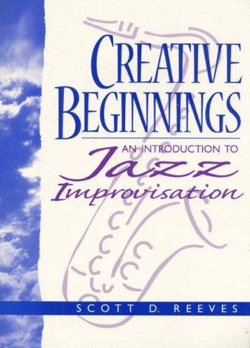 9780137600830: Creative Beginnings: An Introduction to Jazz Improvisation (Book & CD)