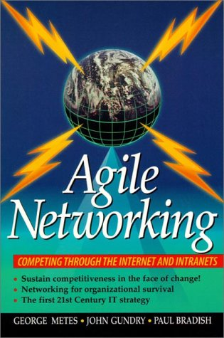 9780137601257: Agile Networking: Competing Through the Internet and Intranets