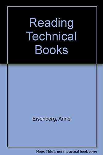 Reading technical books: How to get the: Eisenberg, Anne