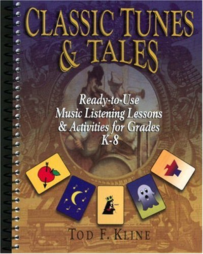 9780137626830: Classic Tunes and Tales: Ready-to-Use Music Listening Lessons and Activities for Grades K-8