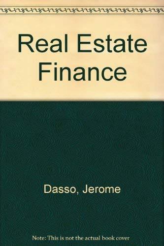 Real Estate Finance (Prentice-Hall series in real estate): Dasso, Jerome J.