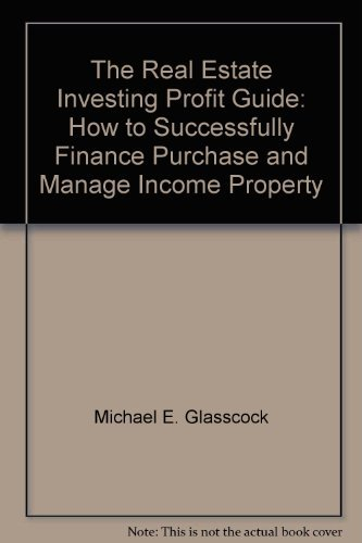 9780137631285: The real estate investing profit guide: How to successfully finance, purchase, and manage income property