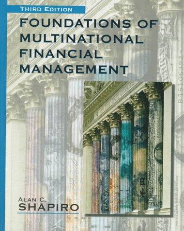 Foundations of Multinational Financial Management: Alan C. Shapiro