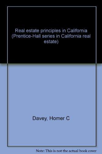 9780137656516: Real estate principles in California (Prentice-Hall series in California real estate)