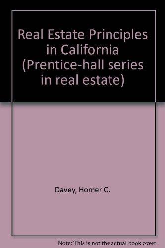 9780137657025: Real Estate Principles in California (Prentice-Hall Series in Real Estate)