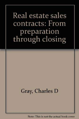 Real Estate Sales Contracts: From Preparation through Closing (Red Boards): Gray, Charles D.;...