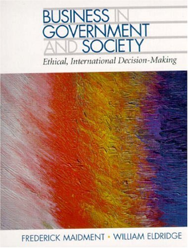 9780137692170: Business in Government and Society: Ethical, International Decision-Making