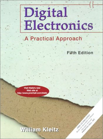 Digital Electronics: A Practical Approach: William Kleitz