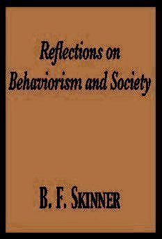 Reflections on Behaviorism and Society (Century psychology series) (0137700571) by B. F. Skinner