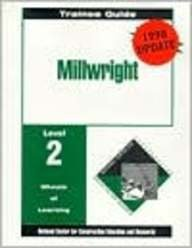 Millwright: Trainee Guide, Update Level 2: NCCER