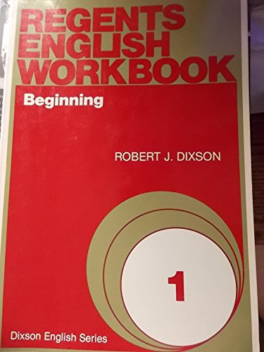 Regents English Workbooks: Beginning (Regents English Workbook Series) (0137709269) by Robert J. Dixson