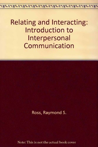 9780137719235: Relating and Interacting: An Introduction to Interpersonal Communication
