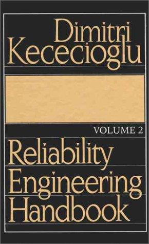 Reliability Engineering Handbook (Volume 2): Dimitri Kececioglu