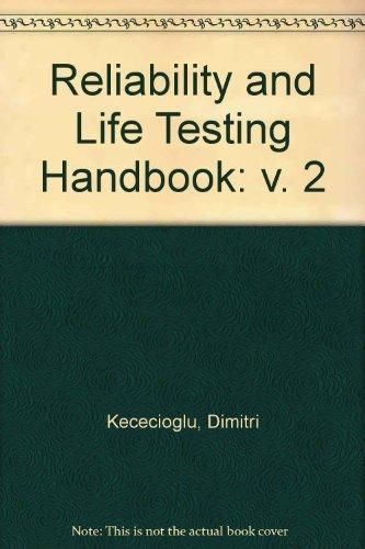 Reliability Life Testing Handbook: Kececioglu, Dimitri