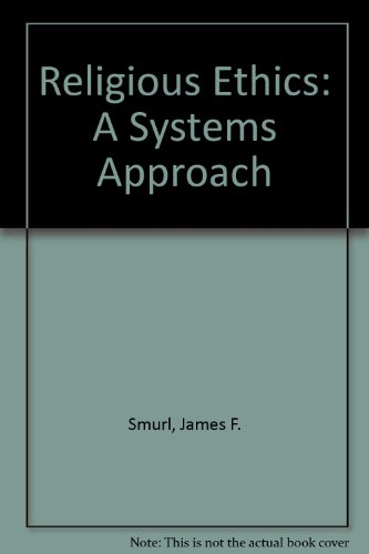 Religious Ethics: A Systems Approach: Smurl, James F.