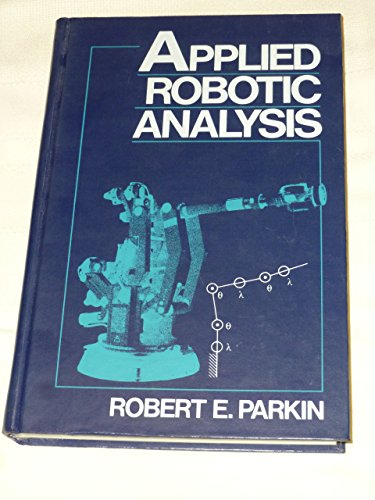 9780137733910: Applied Robotic Analysis (Prentice Hall Industrial Robots Series)