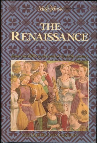 9780137734092: The Renaissance: From the 1470s to the End of the 16th Century (Music and Society)
