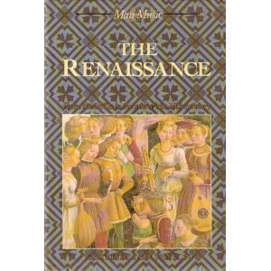 9780137734177: The Renaissance:from 1470-End 16c: Man and Music
