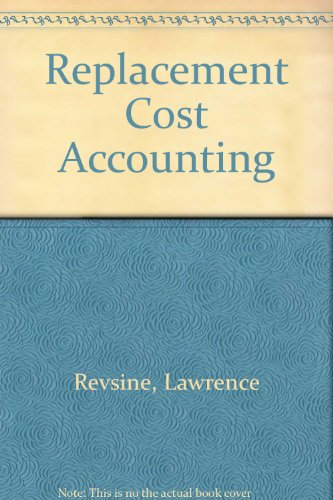 Replacement Cost Accounting: Lawrence Revsine