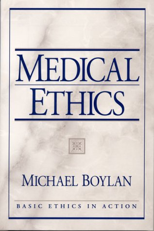 9780137738472: Medical Ethics (Basic Ethics in Action)