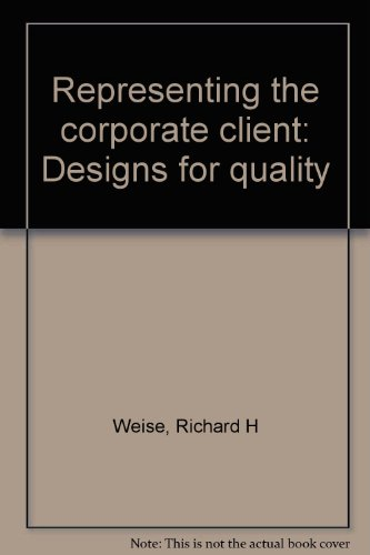 9780137738960: Representing the corporate client: Designs for quality