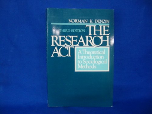 9780137743810: The Research Act: Theoretical Introduction to Sociological Methods