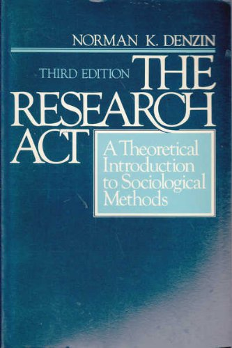 9780137743810: The Research Act: A Theoretical Introduction to Sociological Methods