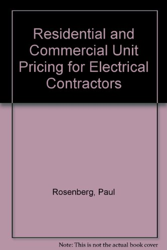 Residential and Commercial Unit Pricing for Electrical Contractors (0137747535) by Paul Rosenberg