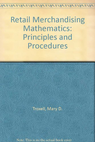 Retail Merchandising Mathematics: Principles and Procedures: Mary D. Troxell