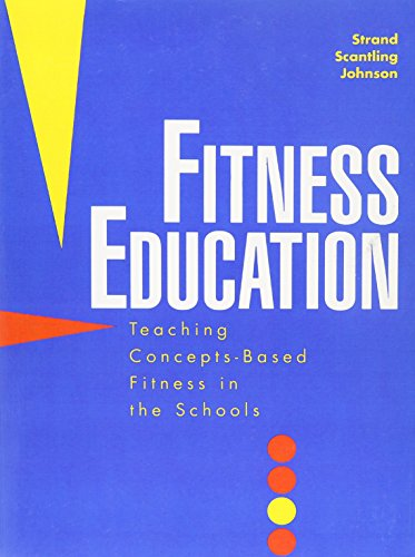 9780137766345: Fitness Education: Teaching Concepts-Based Fitness in the Schools