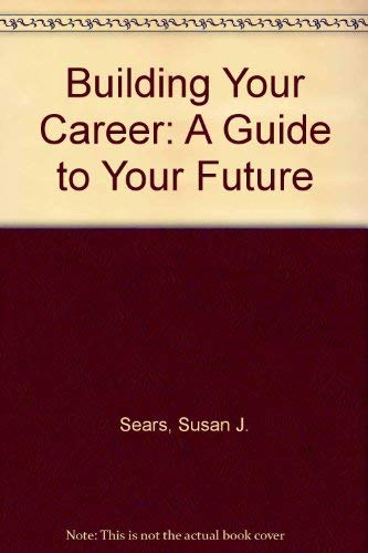 9780137768080: Building Your Career: A Guide to Your Future