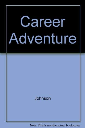 9780137770793: The Career Adventure: Your Guide to Personal Assessment, Career Exploration, and Decision Making