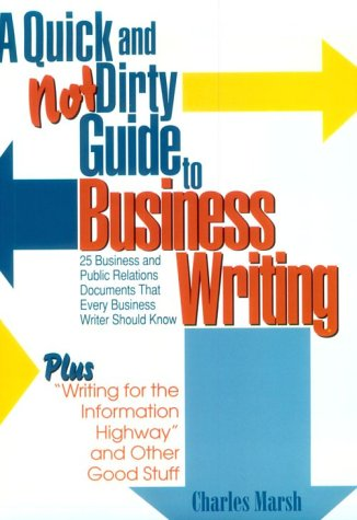 9780137774838: A Quick and Not Dirty Guide to Business Writing Twenty-Five Business and Public Relations Documents That Every Business Writer Should Know