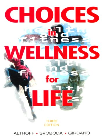 9780137779215: Choices in Wellness for Life: Health and Fitness