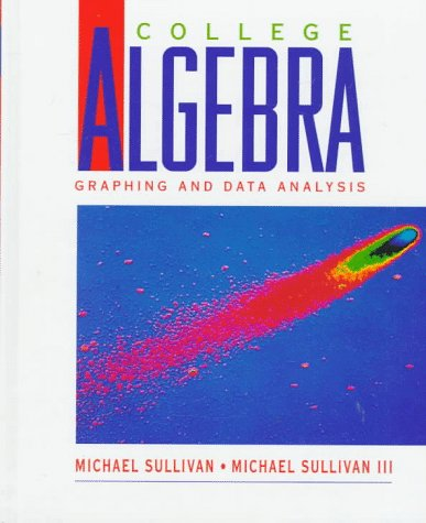 9780137784738: College Algebra: Graphing and Data Analysis