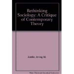 9780137786541: Rethinking Sociology: A Critique of Contemporary Theory