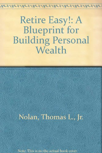 9780137789450: Retire Easy!: A Blueprint for Building Personal Wealth