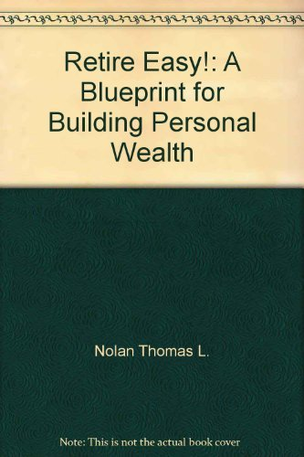 9780137789528: Retire Easy!: A Blueprint for Building Personal Wealth