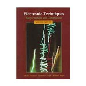 9780137794553: Electronic Techniques: Shop Practices and Construction