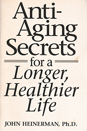 ANTI-AGING SECRETS FOR A LONGER, HEALTHIER LIFE