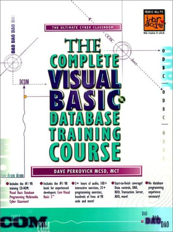 "9780137796533: A Complete Visual Basic Database Training Course: Includes ""Core Visual Basic 5"": The Ultimate Cyber Classroom (Prentice Hall PTR Interactive series)"