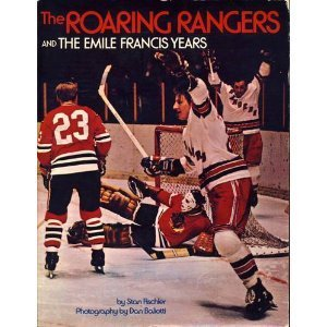 9780137814350: The roaring Rangers and the Emile Francis years