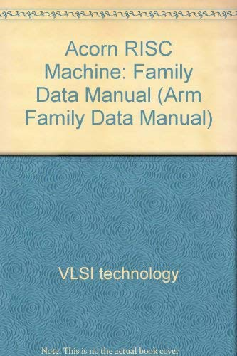 9780137816187: Acorn RISC Machine: Family Data Manual (Arm Family Data Manual)
