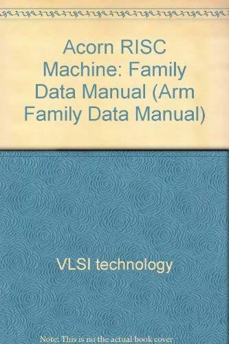 9780137816187: Acorn RISC Machine: Family Data Manual (Arm Family Data Manual)