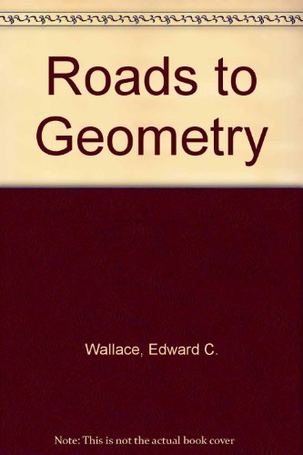 9780137817252: Roads to Geometry