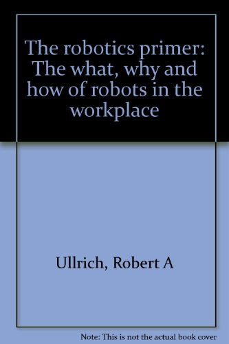 9780137821440: The robotics primer: The what, why and how of robots in the workplace