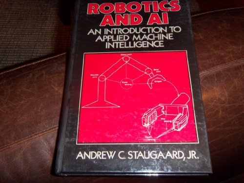 Robotics and Ai: An Introduction to Applied: Staugaard, Andrew C.,