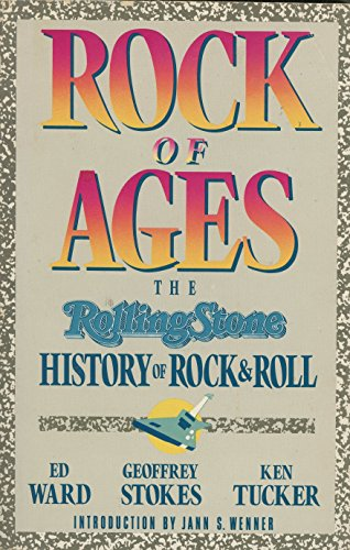 Rock of Ages : The Rolling Stone History of Rock and Roll: Ed Ward, Geoffrey Stokes, Ken Tucker