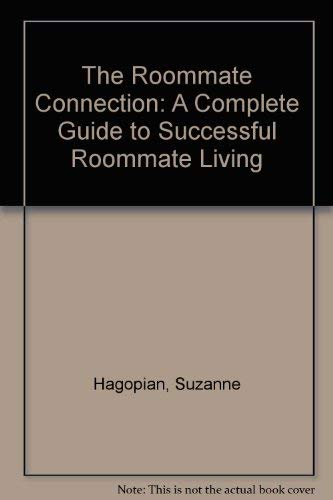The Roommate Connection: A Complete Guide to Successful Roommate Living: Suzanne Hagopian